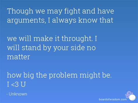 7 Fights You May Had by Though We May Fight And Arguments I Always That