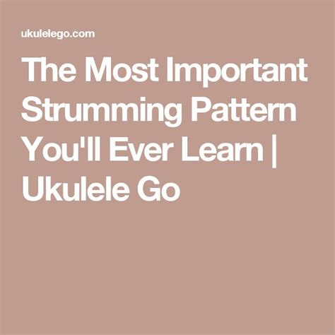 strumming pattern wherever you will go 612 best ukulele images on pinterest guitars ukulele