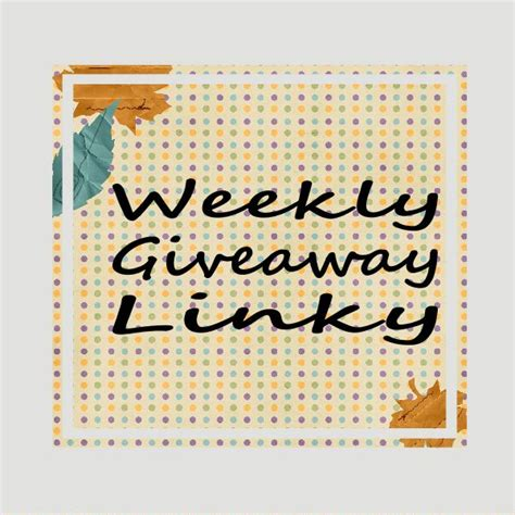 Giveaway Linky - weekly giveaway linky bb product reviews
