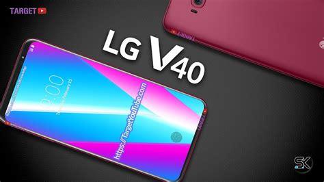 Lg V40 lg v40 look lg next phone 2018