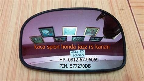 Original Spion Mobil Jazz Rs jual kaca spion original jazz rs tahun 2008 akhir s d 2014