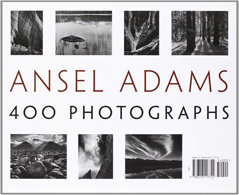 libro ansel adams 400 photographs libros imprescindibles en blanco y negro cultura fotogr 225 fica