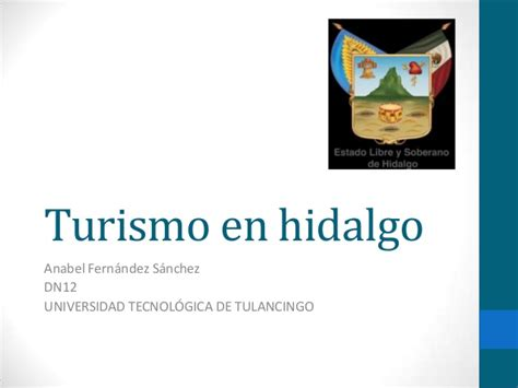 hidalgo slide share turismo en hidalgo