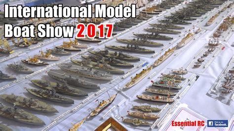boat show 2017 youtube international model boat show 2017 youtube