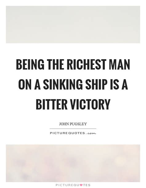 save a sinking ship quotes richest man quotes sayings richest man picture quotes