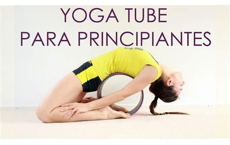 tutorial de yoga para principiantes elena malova yoga wheel yoga principiantes con yoga