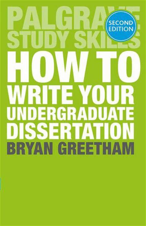undergraduate dissertations how to write your undergraduate dissertation b greetham