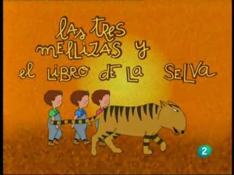 libro las mellizas cambian de las 3 mellizas 35 el libro de la selva castellano youtube