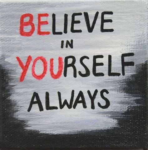 Believe Yourself believe in yourself always mokas