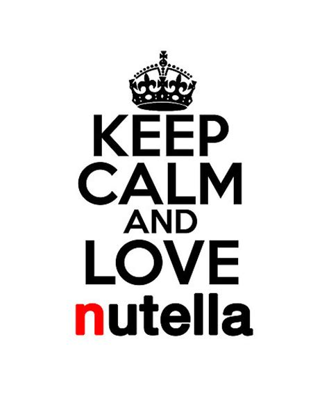 imagenes de keep calm and nutella quot keep calm and love nutella quot we heart it love