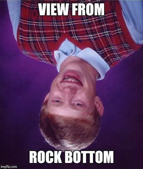 Rock Bottom Meme - rock bottom imgflip