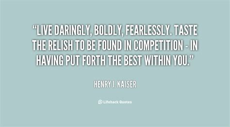 The Kaiser Of Quotable Quotes by Henry J Kaiser Quotes Quotesgram