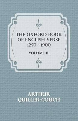 oxford book of english verse quiller couch the oxford book of english verse 1250 1900 volume ii