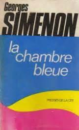 la chambre bleue simenon les myst 232 res de 171 la chambre bleue 187 de mathieu amalric