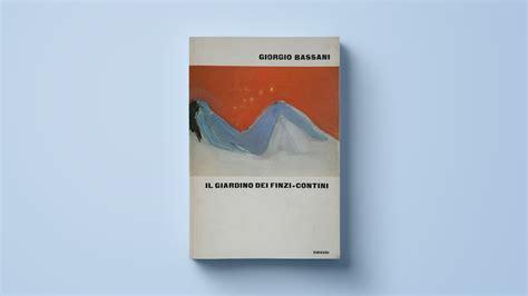 il giardino dei finzi contini libro perch 233 il giardino dei finzi contini 232 il grande romanzo