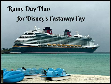 Rainy Day Plan for Disney?s Castaway Cay