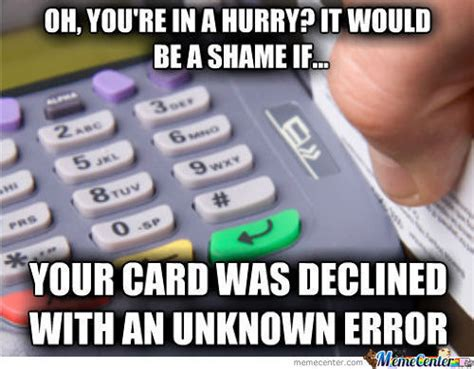 Credit Card Meme - card reader memes best collection of funny card reader