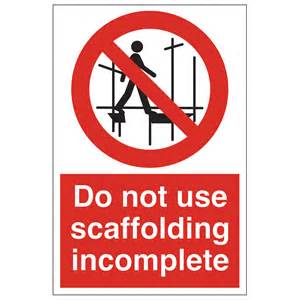 Scaffold Desk Scaffold Incomplete Safety Sign General Prohibition Sign