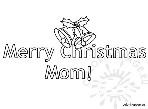 Merry Christmas Mom Coloring Pages | merry christmas mom coloring page