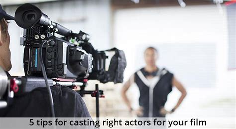 movie actor casting 5 tips for casting right actors for your film evoke