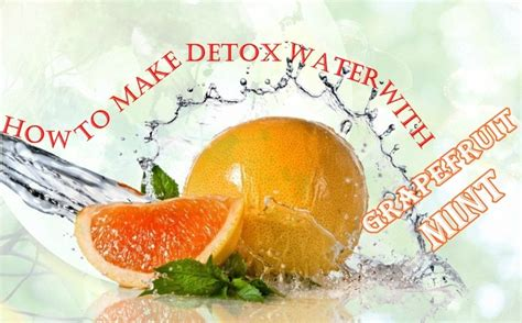 How To Prepare Detox Water by 11 Tips How To Make Detox Water For Weight Loss And Clear Skin