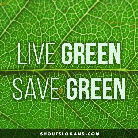 Great Green Idea Save Our Trees by 27 Great Go Green Slogans And Posters Green
