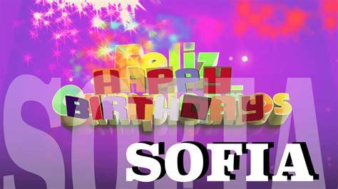 imagenes feliz cumpleaños sofia feliz cumplea 209 os sofia youtube