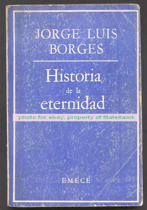 historia de la eternidad jorge luis borges book historia de la eternidad 1976 ebay