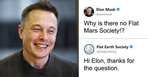 elon musk flat earth society elon musk just asked the flat earth society a question