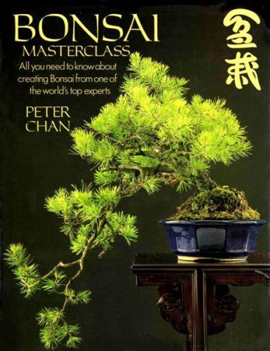 bonsai masterclass all you need to know about creati by chan peter hardback 9781850760931