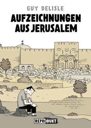 Aufzeichnungen Aus Jerusalem Von Guy Delisle Portofrei Bei