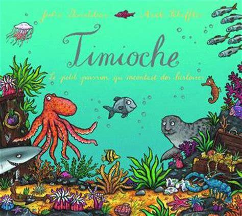 timioche le petit poisson 2070627500 livre timioche le petit poisson qui racontait des histoires julia donaldson gallimard