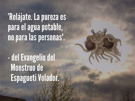 el evangelio del monstruo de espagueti volador by quot rel 225 jate la pureza es para el agua potable no para las personas quot del evangelio del