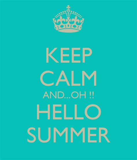 keep calm and oh hello summer pictures photos and images