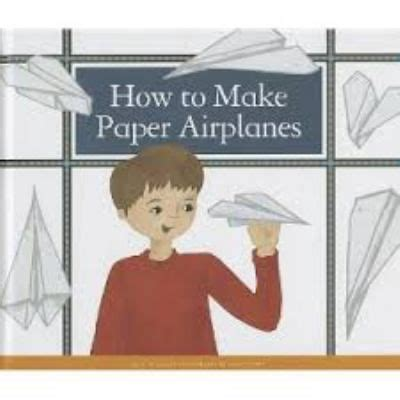 How To Make Paper Planes Book - quot how to make paper airplanes quot by b b j745 592 ada