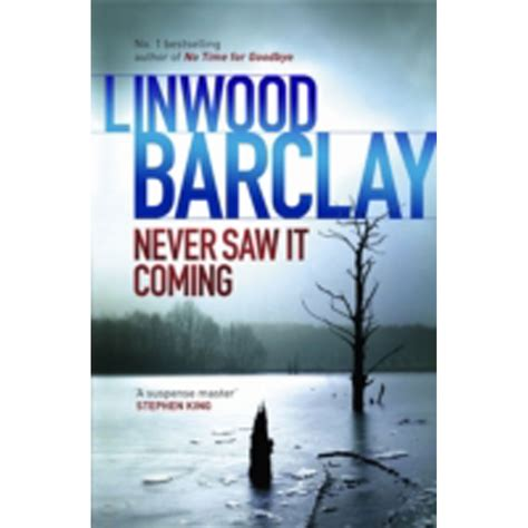 never saw it coming 1409141411 never saw it coming by linwood barclay thriller books at the works