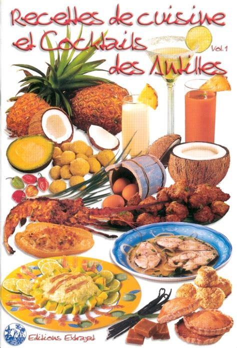 Cuisine Créole by Recettes De Cuisine Et Cocktails Des Antilles Vol 1