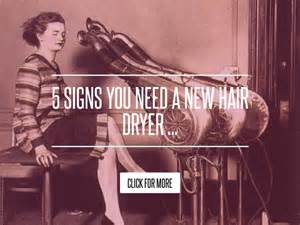 5 Signs You Need A New Hair Dryer by 5 Signs You Need A New Hair Dryer