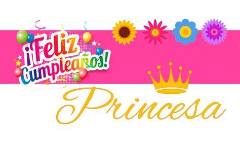 imagenes de feliz cumpleaños princesa feliz cumplea 241 os princesa