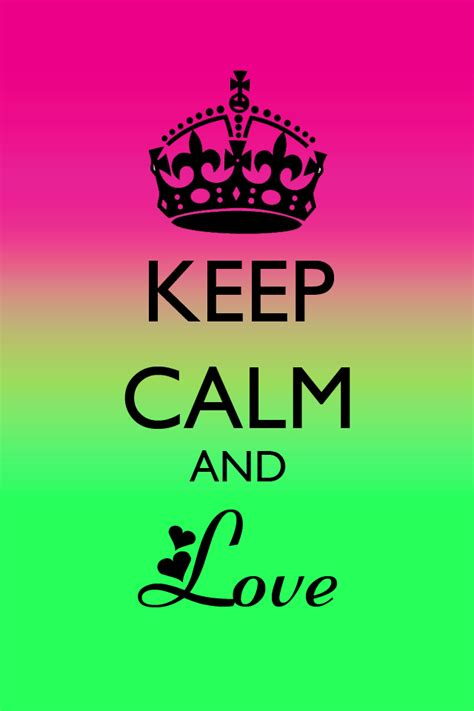 imagenes de keep calm and love cd9 keep calm quotes love quotesgram