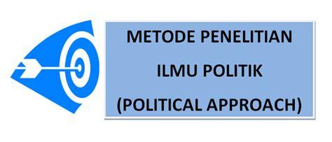 Politics Ilmu Politik10 metode penelitian ilmu politik pendekatan ilmu politik teori politik