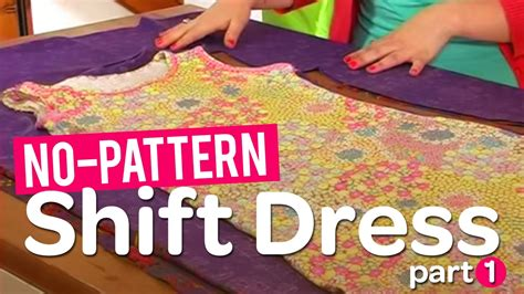 no pattern dress youtube create your own gorgeous no pattern shift dress part 1