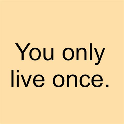 live once love quotes pictures images graphics comments scraps