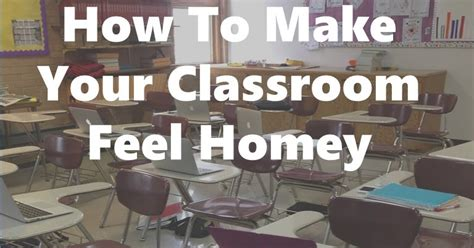 homey feeling how to make your classroom feel homey 15 easy and