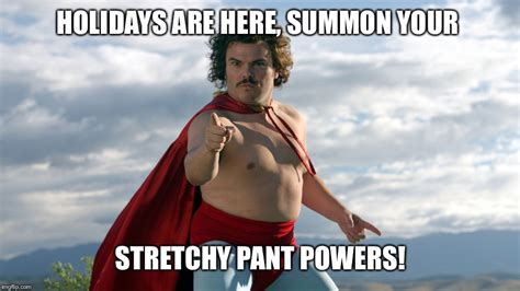 Stretchy Pants Meme - nacho libre meme related keywords suggestions nacho