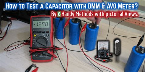 checking capacitor how to test a capacitor 6 ways to check a capacitor electrical eng
