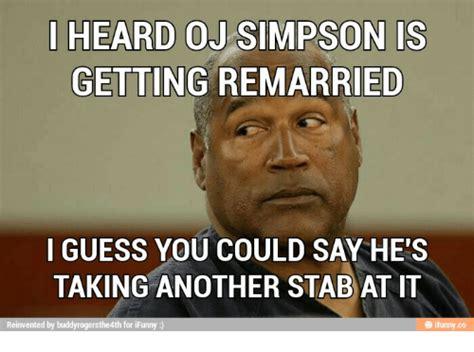Oj Simpson Memes - 25 best memes about oj simpson funny oj simpson funny memes