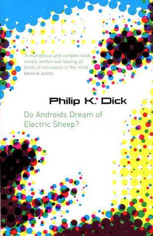 do androids of electric sheep quotes do androids of electric sheep by philip k reviews discussion bookclubs lists