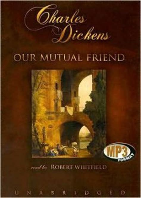 by charles dickens our mutual friend our mutual friend by charles dickens 9780786160716