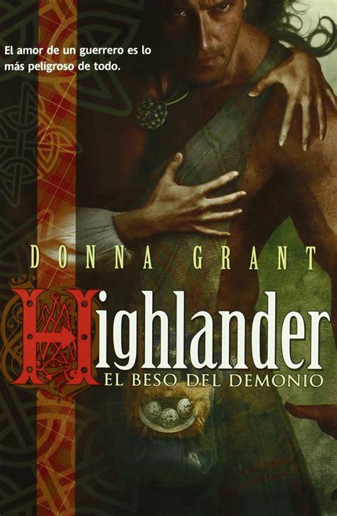 libro el beso del highlander cuaderno de retales libro highlander el beso del demonio de donna grant